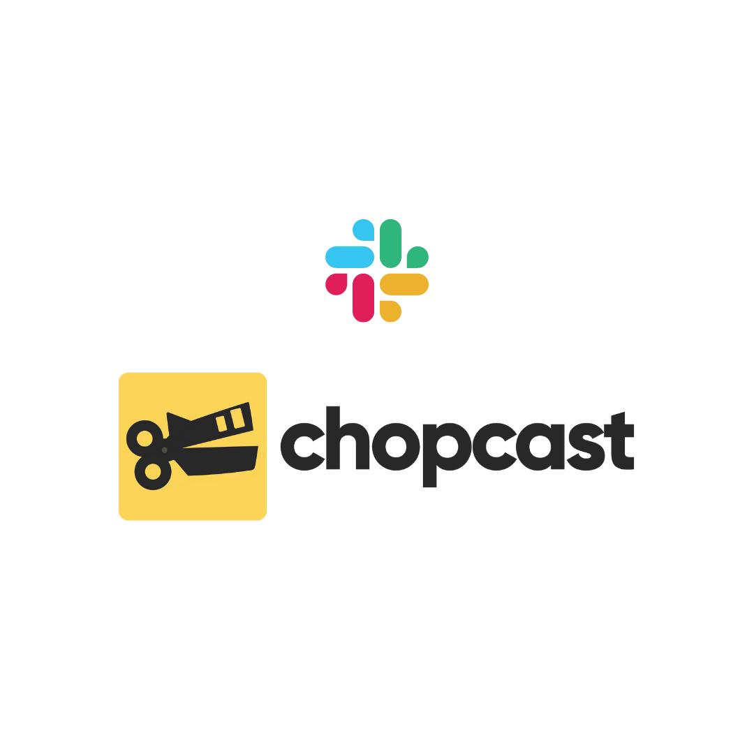 chopcast-community-slack (1)